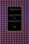 Aquinas and Analogy - Ralph McInerny