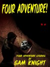 Four Adventure! - Sam Knight