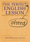 The Perfect Ofsted English Lesson - David Didau, Jackie Beere