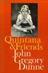 Quintana & Friends - John Gregory Dunne