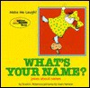 What's Your Name? Jokes About Names (Make Me Laugh! (Lerner Publishing Group)) - Scott K. Peterson, Joan Hanson