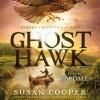 Ghost Hawk (Audio) - Susan Cooper