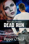 Black Ops Chronicles: Dead Run - Pepper O'Neal