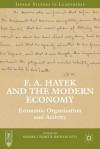 F. A. Hayek and the Modern Economy: Economic Organization and Activity - Sandra J. Peart, David M. Levy