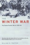 The Winter War: The Russo Finnish War Of 1939 40 - William R. Trotter