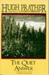 The Quiet Answer - Hugh Prather