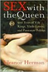 Sex with the Queen - Eleanor Herman