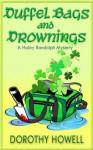 Duffel Bags and Drownings (A Haley Randolph Mystery) - Dorothy Howell