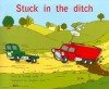 Stuck in the Ditch (Rigby PM Benchmark Collection Level 9) - Annette Smith, Vaughan Duck