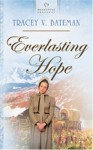Everlasting Hope - Tracey V. Bateman, Tracey Bateman
