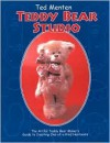 Ted Menten Teddy Bear Studio: A Step-by -step Guide To Creating Your Own One-of-a-kind Artist Teddy Bears - Ted Menten, Ted Menten