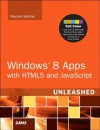 Windows 8 Apps with HTML5 and JavaScript Unleashed - Stephen Walther