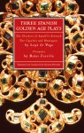 Three Spanish Golden Age Plays: The Duchess of Amalfi's Steward; The Capulets and Montagues; Cleopatra - Lope de Vega, Gwynne Edwards