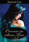 Capturing the Silken Thief (Mills & Boon Historical Undone) - Jeannie Lin