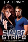 Silver Strife (Immortal Quicksilver #1) - J. A. Kenney