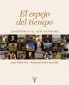 El espejo del tiempo. La historia y el arte de España - Juan Pablo Fusi, Francisco Calvo Serraller