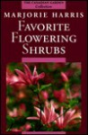 Majorie Harris's Favorite Flowering Shrubs (The Canadian Garden Collection) - Marjorie Harris