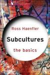 Subcultures - Ross Haenfler