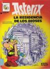 Asterix - La Residencia de Los Dioses (Astérix, #17) - René Goscinny, Albert Uderzo
