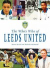 The Who's Who Of Leeds United (Whos Who Of) - Martin Jarred, Malcolm McDonald