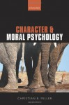 Character and Moral Psychology - Christian B Miller