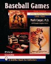 Baseball Games: Home Versions of the National Pastime, 1860s-1960s - Mark Cooper, Douglas Congdon-Martin