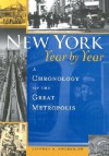 New York, Year by Year: A Chronology of the Great Metropolis - Jeffrey Kroessler