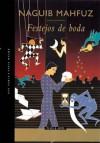 Festejos de boda - Naguib Mahfouz, نجيب محفوظ