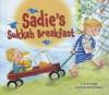Sadie's Sukkah Breakfast - Jamie Korngold, Julie Fortenberry