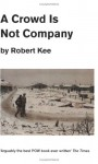 A Crowd Is Not Company - Robert Kee