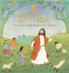 Our Father: And Other Classic Prayers For Children - Lois Rock, Sophie Allsopp