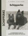 Schipperke (Comprehensive Owner's Guide) (Comprehensive Owner's Guide) - Robert Pollet, Robert Pollett, Carol Ann Johnson