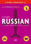 In-Flight Russian: Learn Before You Land (LL (R) In-Flight) - Living Language