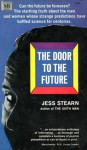 The Door to the Future: Can the Future be Foreseen - Jess Stearn