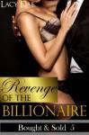 Revenge of the Billionaire (Billionaire Erotic Romance) (Bought & Sold) - Lacy Dae