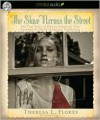 The Slave Across the Street: The True Story of How an American Teen Survived the World of Human Trafficking - Theresa L. Flores, Renée Raudman