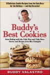 Buddy's Best Cookies (from Baking with the Cake Boss and Cake Boss): 10 Delicious Cookie Recipes from the Cake Boss for the Holidays--and Any Occasion! - Buddy Valastro