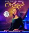 Ella Enchanted - Gail Carson Levine, Eden Riegel