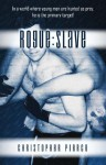 Rogue Slave - Christopher Pierce