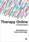 Therapy Online: A Practical Guide - Kate Anthony, DeeAnna Merz Nagel