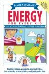 Janice VanCleave's Energy for Every Kid: Easy Activities That Make Learning Science Fun - Janice Pratt VanCleave, Janice Van Cleave