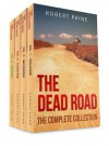 The Dead Road: The Complete Collection - Robert Paine