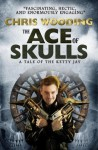 The Ace of Skulls: A Tale of the Ketty Jay - Chris Wooding