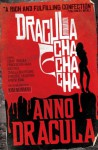 Anno Dracula: Dracula Cha Cha Cha - Kim Newman