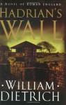 Hadrian's Wall - William Dietrich