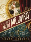 The Truth about Mr. Darcy - Susan Adriani