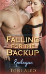 Falling for the Backup Epilogue - Toni Aleo