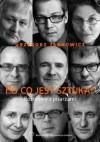 Po co jest sztuka? Rozmowy z pisarzami, cz. 2 - Grzegorz Jankowicz