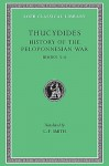 History of the Peloponnesian War: Bk. 5-6 (Loeb Classical Library) - Thucydides, C.F. Smith