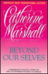 Beyond Our Selves - Catherine Marshall